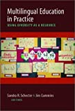 img - for Multilingual Education in Practice: Using Diversity as a Resource by Editor Sandra R. Schechter (2003-03-27) book / textbook / text book