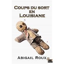 Coups du sort en Louisiane: Ty et Zane, T7 (French Edition)