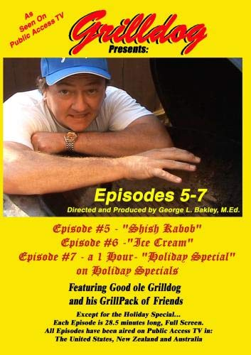 Grilldog Presents: Episodes 5-7