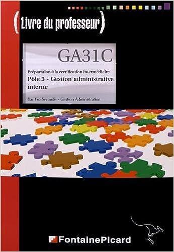 Livre Préparation à la certification intermédiaire Pôle 3 Gestion administrative interne 2e Bac Pro : Livre du professeur pdf ebook