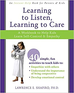 Learning to Listen, Learning to Care: A Workbook to Help Kids Learn