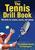 The Tennis Drill Book-2nd Edition, Tina Hoskins-Burney and Lex Carrington, 1450459927