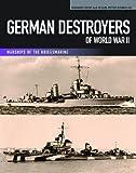 German Destroyers of World War II, Gerhard Koop and Klaus-Peter Schmolke, 1591141672