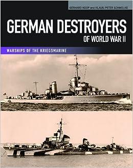 German Destroyers of World War II (Warships of the Kriegsmarine