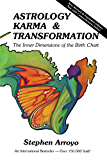 Astrology, Karma & Transformation: The Inner Dimensions of the Birth Chart