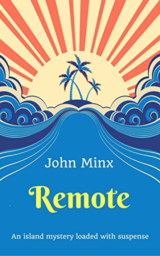 Remote: An Island Mystery Fully Loaded with Suspense by [Minx, John]