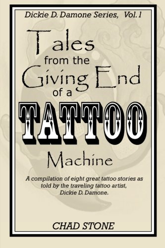 Tales from the Giving End of a Tattoo Machine: Dickie D. Damone Series