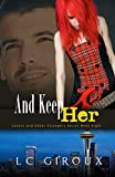 ...And Keep Her (CEO Contemporary Romance) (Lovers and Other Strangers Book 8)