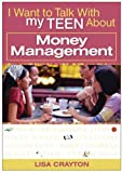 I Want to Talk with My Teen about Money Management, Lisa Crayton, 0784718970