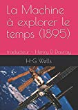 img - for La Machine   explorer le temps (1895): traducteur - Henry D Davray (French Edition) book / textbook / text book