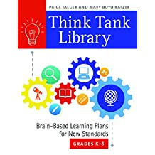 Think Tank Library: Brain-Based Learning Plans for New Standards, Grades K–5