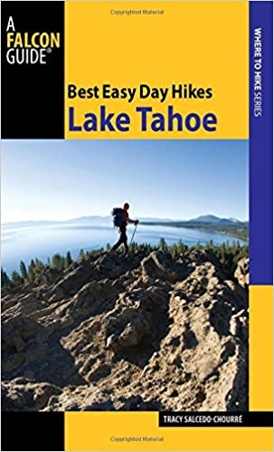Best Easy Day Hikes Lake Tahoe (Best Easy Day Hikes Series) by Tracy Salcedo-Chourr?? (2015-04-01)