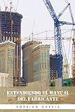Entendiendo el manual del Fabricante, Rodrigo Garcia, 1463307926