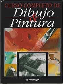 Curso Completo De Dibujo Y Pintura (Spanish Edition