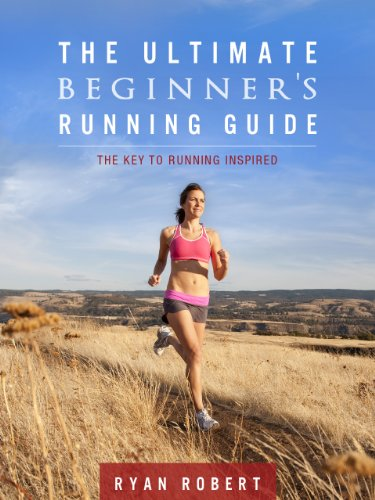 The Ultimate Beginners Running Guide: The Key To Running ()