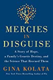 Mercies in Disguise: A Story of Hope, a Family's Genetic Destiny, and the Science That Rescued Them