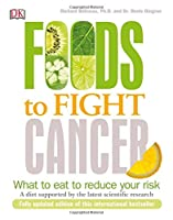 Foods to Fight Cancer: What to Eat to Reduce Your Risk Front Cover