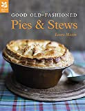 Good Old-Fashioned Pies & Stews New Edition (National Trust Food)