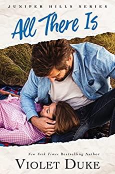 All There Is (Juniper Hills Book 1) by [Duke, Violet]