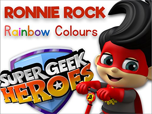 Super Geek Heroes - Learning Colours of the Rainbow with Ronnie Rock
