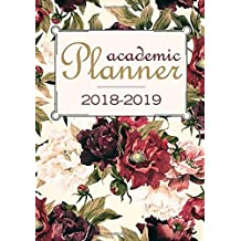 Academic Planner 2018 2019: Student Planner and Academic Calendar for the whole Academic Year August 2018 to July 2019 - Collage Planner and Calendar Schedule Organizer