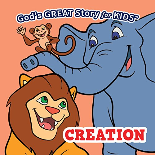 God's Great Story for Kids: Creation from Discovery House Publishers