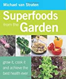 Superfoods from the Garden, Michael van Straten, 1907563261