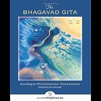 The Bhagavad Gita: According to Paramhansa Yogananda: According the Paramahansa Yogananda