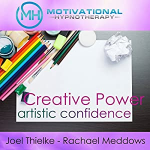 Creative Power and Artistic Confidence Audiobook