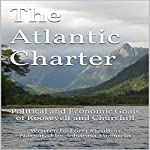 The Atlantic Charter: Political and Economic Goals of Roosevelt and Churchill | Lorri Moulton
