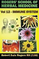 Rogers' School of Herbal Medicine Volume 12: Immune System