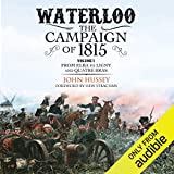 Waterloo: The Campaign of 1815: From Elba to Ligny
