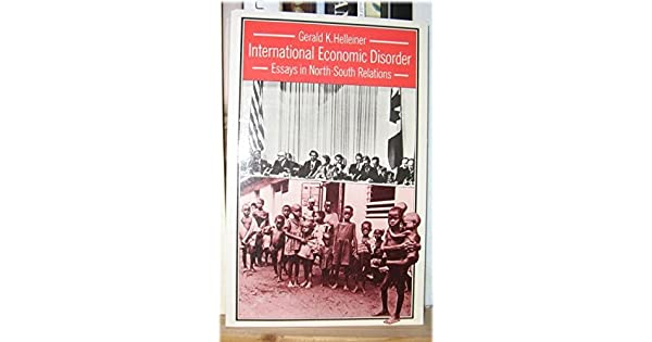 International Economic Disorder: Essays in North—South Relations