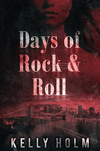 Days of Rock & Roll by [Holm, Kelly]