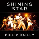 Shining Star: Braving the Elements of Earth, Wind & Fire Audiobook by Philip Bailey, Keith Zimmerman, Kent Zimmerman Narrated by Philip Bailey