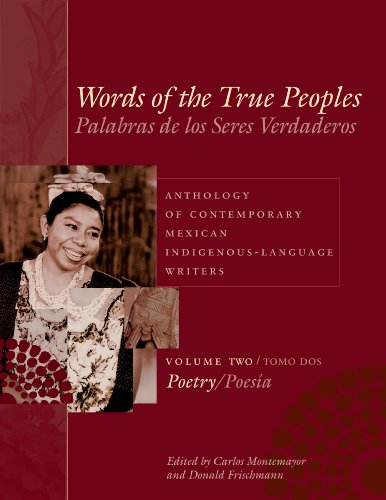 Words of the True Peoples/Palabras de los Seres Verdaderos: Anthology of Contemporary Mexican Indigenous-Language Writers/Antología de Escritores ... American and L) (English and Spanish Edition)