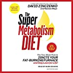 The Super Metabolism Diet: The Two-Week Plan to Ignite Your Fat-Burning Furnace and Stay Lean for Life! | David Zinczenko,Keenan Mayo