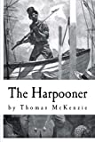 The Harpooner, Thomas McKenzie, 1493673742