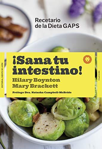 ¡Sana tu intestino!: Recetario de la Dieta GAPS (Nutrición) por Hilary Boynton,Mary G. Brackett,Avella Riquezes, Ofelia