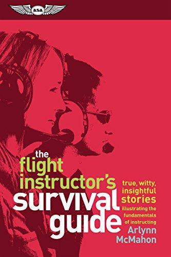 Pdf Transportation The Flight Instructor's Survival Guide: true, witty, insightful stories illustrating the fundamentals of instructing