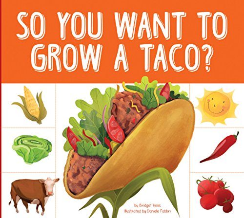 Download So You Want to Grow a Taco? (Grow Your Food) ebook