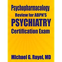 Psychopharmacology Review for ABPN's Psychiatry Certification Exam (Psychopharmacology and Clinical Psychiatry Review Series for ABPN)