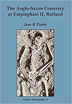 Book Anglo-Saxon Cemetery at Empingham II, Rutland (Oxbow Monographs in Archaeology) by Jane Timby (1996-12-01)