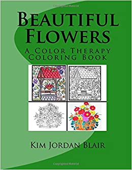 Beautiful Flowers: A Color Therapy Coloring Book