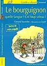Le bourguignon, quelle langue ! Cré loup vérou ! par Taverdet