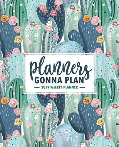"Planners Gonna Plan: 2019 Weekly Planner: Portable Format 7.5""x9.25"" (19x23cm) Weekly & Monthly Planner & Diary: 12 Months"