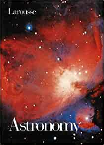 Larousse Astronomy (From Chaldean Times Through 20th ...