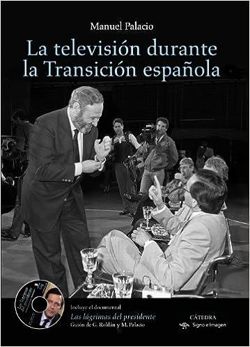 La televisión durante la Transición española Signo e imagen: Amazon.es: Palacio, Manuel: Libros