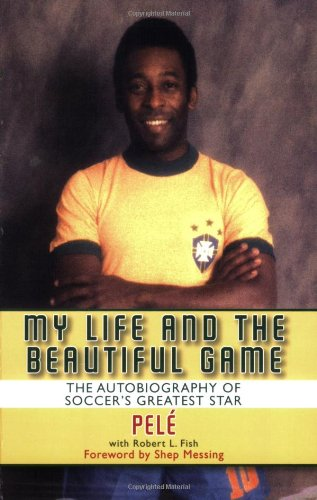 My Life and the Beautiful Game: The Autobiography of Soccer's Greatest Star - Pele Soccer Star