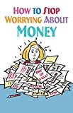 img - for How to Stop Worrying about Money book / textbook / text book